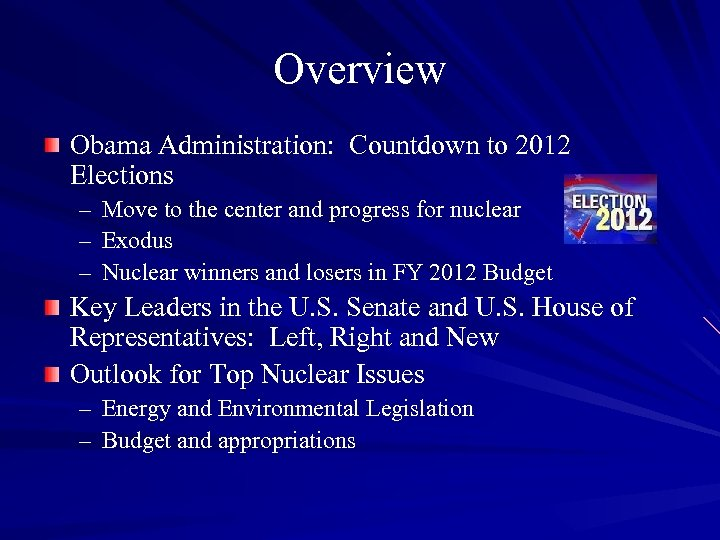 Overview Obama Administration: Countdown to 2012 Elections – Move to the center and progress