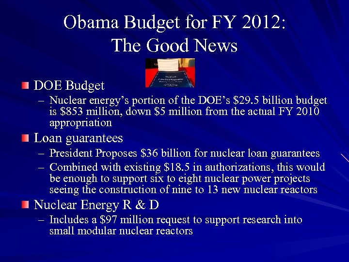 Obama Budget for FY 2012: The Good News DOE Budget – Nuclear energy's portion
