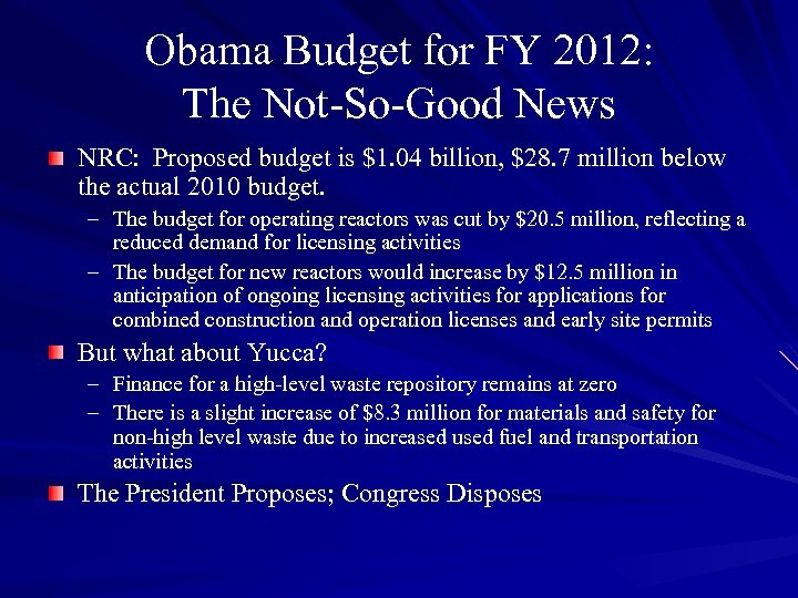 Obama Budget for FY 2012: The Not-So-Good News NRC: Proposed budget is $1. 04