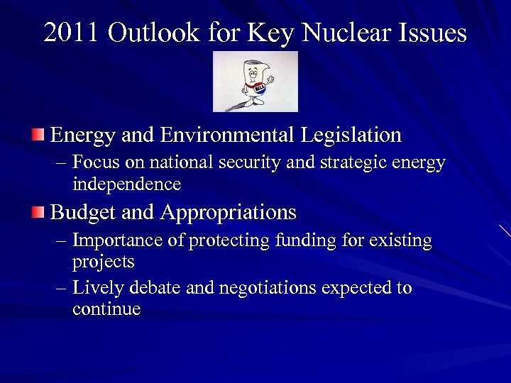 2011 Outlook for Key Nuclear Issues Energy and Environmental Legislation – Focus on national