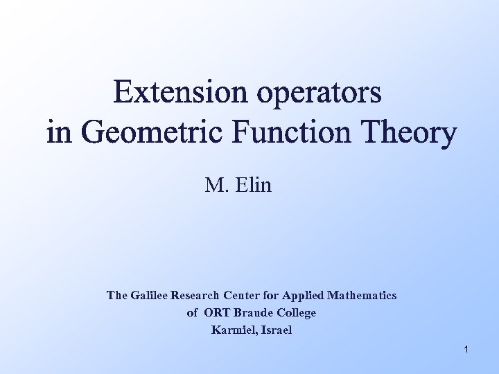 M. Elin The Galilee Research Center for Applied Mathematics of ORT Braude College Karmiel,