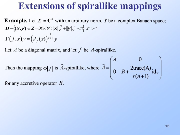 Extensions of spirallike mappings 13