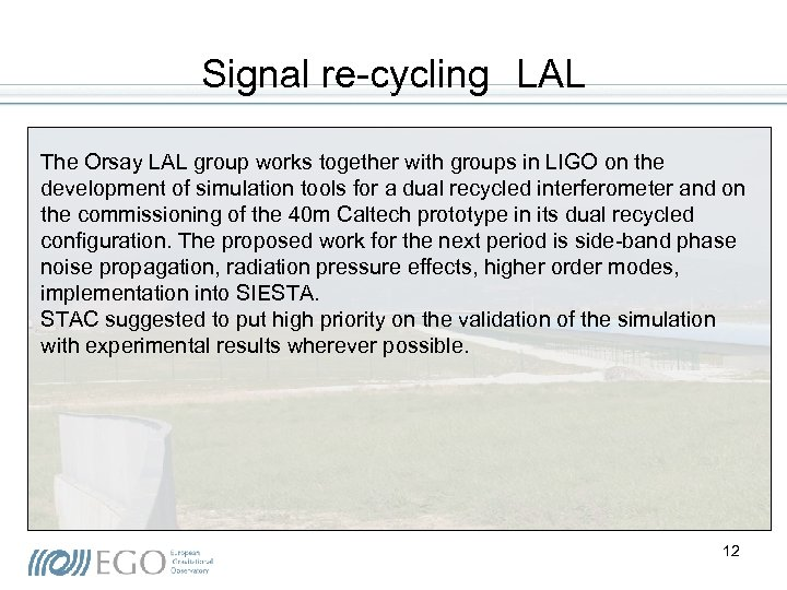 Signal re-cycling LAL The Orsay LAL group works together with groups in LIGO on