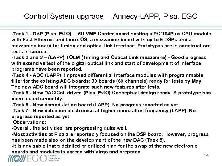 Control System upgrade Annecy-LAPP, Pisa, EGO -Task 1 - DSP (Pisa, EGO). 6 U