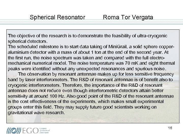 Spherical Resonator Roma Tor Vergata The objective of the research is to demonstrate the