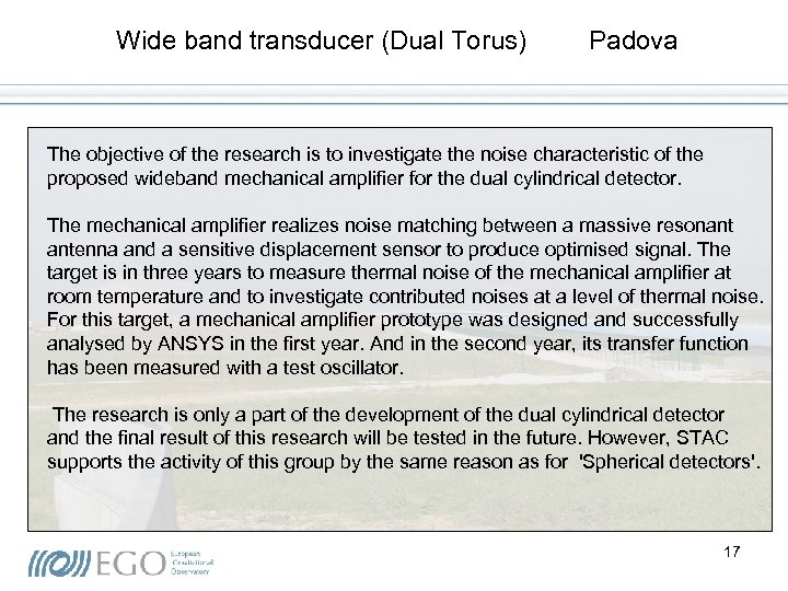 Wide band transducer (Dual Torus) Padova The objective of the research is to investigate