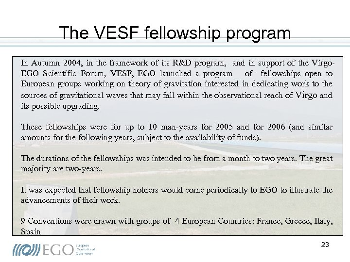 The VESF fellowship program In Autumn 2004, in the framework of its R&D program,
