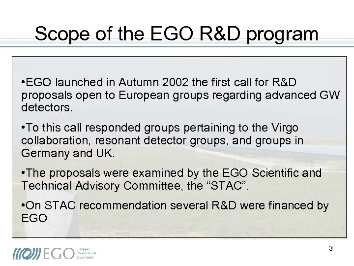 Scope of the EGO R&D program • EGO launched in Autumn 2002 the first