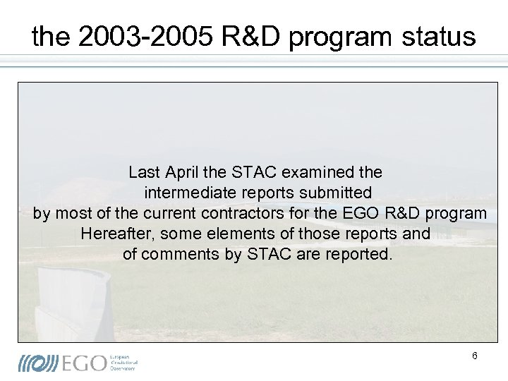 the 2003 -2005 R&D program status Last April the STAC examined the intermediate reports