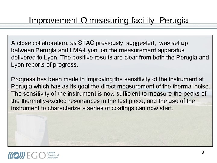Improvement Q measuring facility Perugia A close collaboration, as STAC previously suggested, was set
