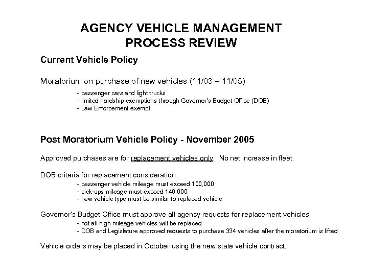 AGENCY VEHICLE MANAGEMENT PROCESS REVIEW Current Vehicle Policy Moratorium on purchase of new vehicles