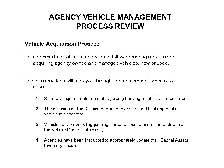 AGENCY VEHICLE MANAGEMENT PROCESS REVIEW Vehicle Acquisition Process This process is for all state