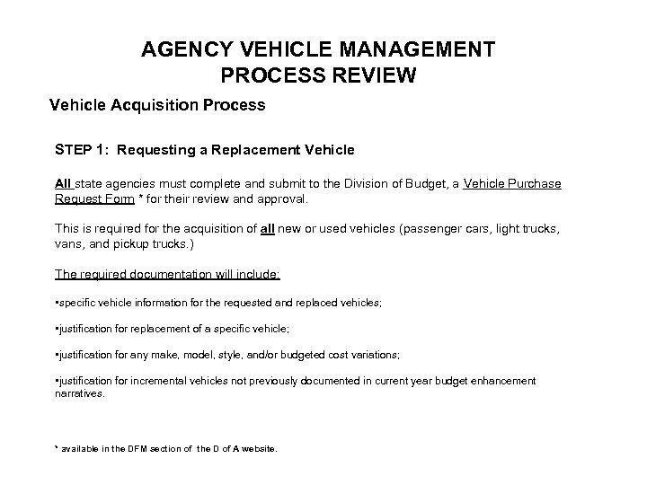 AGENCY VEHICLE MANAGEMENT PROCESS REVIEW Vehicle Acquisition Process STEP 1: Requesting a Replacement Vehicle