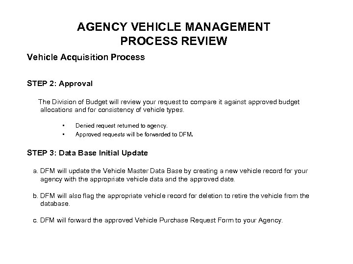 AGENCY VEHICLE MANAGEMENT PROCESS REVIEW Vehicle Acquisition Process STEP 2: Approval The Division of
