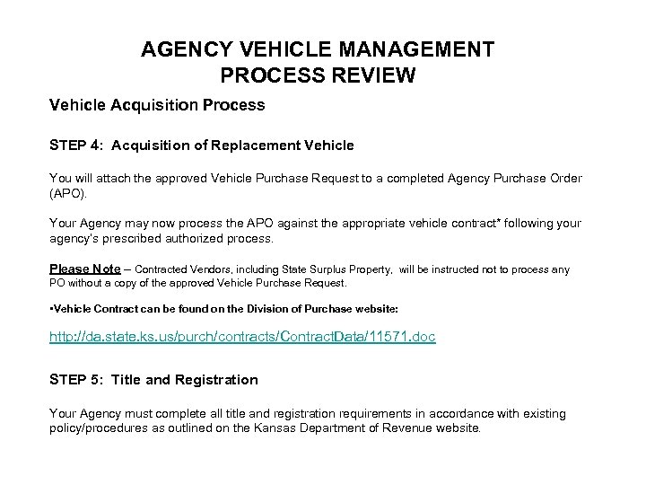 AGENCY VEHICLE MANAGEMENT PROCESS REVIEW Vehicle Acquisition Process STEP 4: Acquisition of Replacement Vehicle