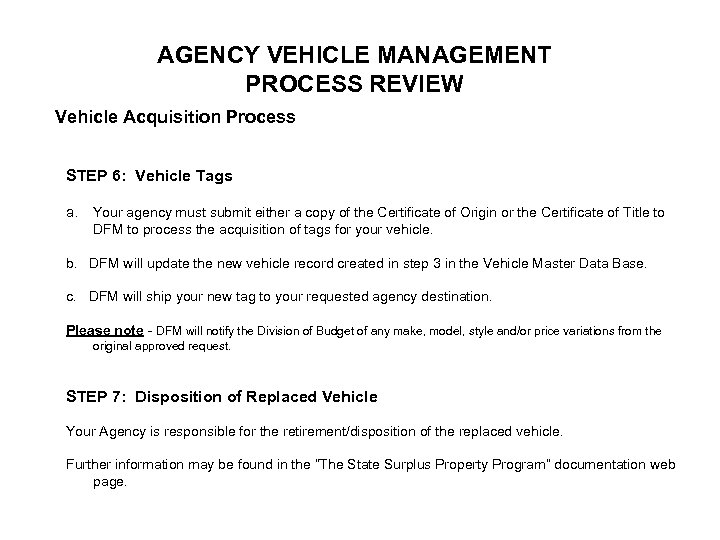 AGENCY VEHICLE MANAGEMENT PROCESS REVIEW Vehicle Acquisition Process STEP 6: Vehicle Tags a. Your