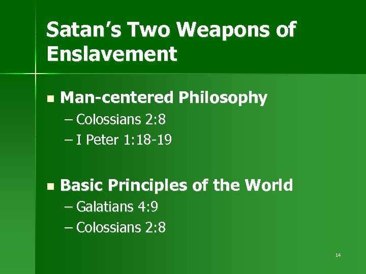 Satan's Two Weapons of Enslavement n Man-centered Philosophy – Colossians 2: 8 – I