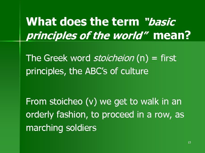"What does the term ""basic principles of the world"" mean? The Greek word stoicheion"