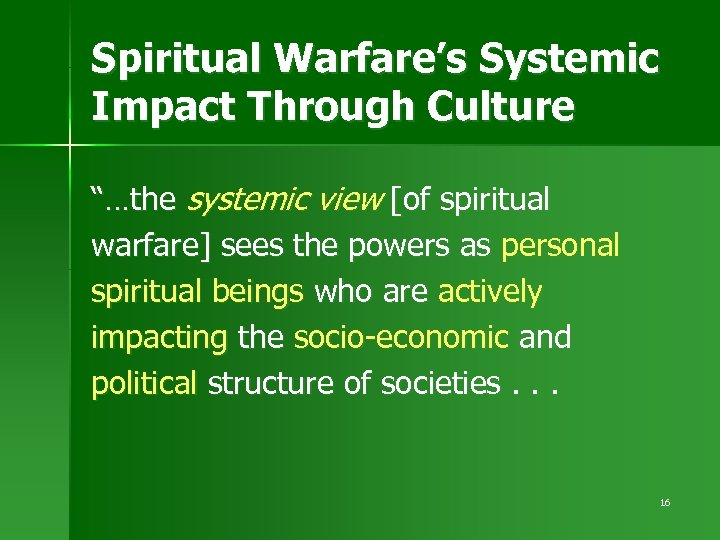 "Spiritual Warfare's Systemic Impact Through Culture ""…the systemic view [of spiritual warfare] sees the"