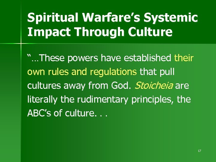 "Spiritual Warfare's Systemic Impact Through Culture ""…These powers have established their own rules and"