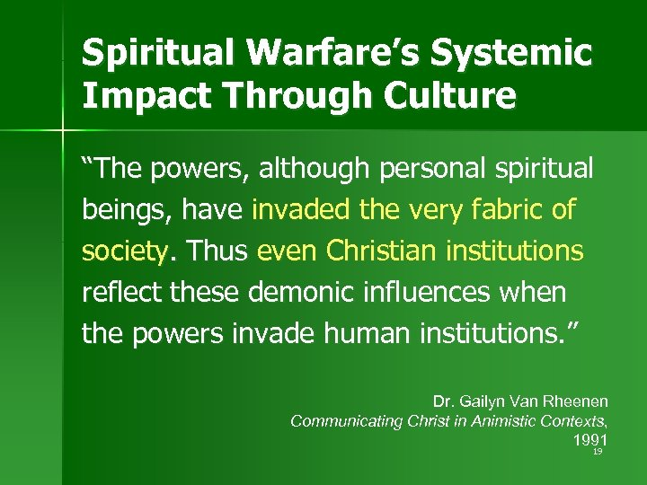 "Spiritual Warfare's Systemic Impact Through Culture ""The powers, although personal spiritual beings, have invaded"