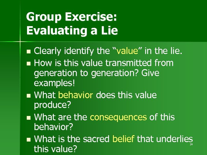 "Group Exercise: Evaluating a Lie Clearly identify the ""value"" in the lie. n How"