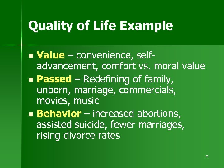 Quality of Life Example Value – convenience, selfadvancement, comfort vs. moral value n Passed
