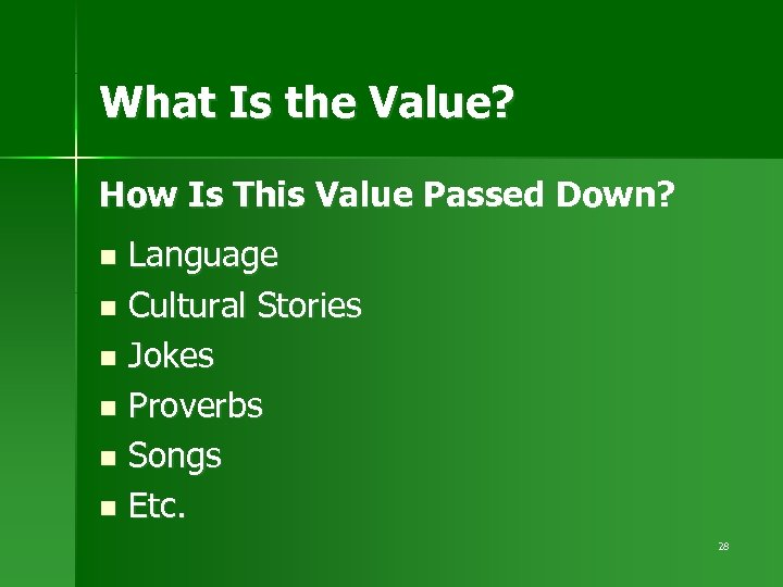What Is the Value? How Is This Value Passed Down? Language n Cultural Stories