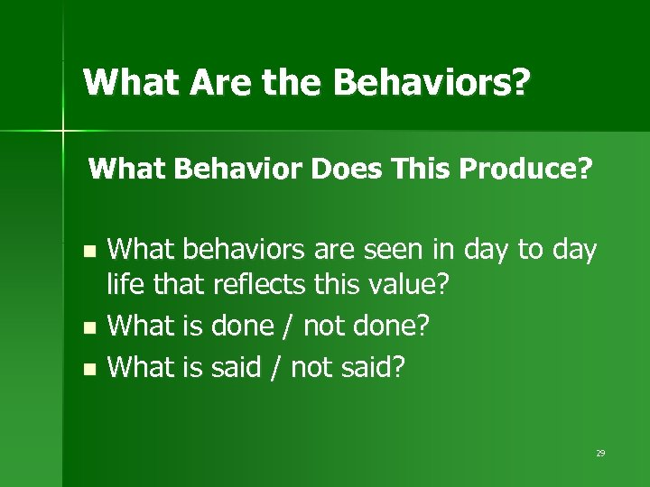 What Are the Behaviors? What Behavior Does This Produce? What behaviors are seen in