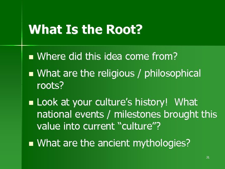 What Is the Root? n Where did this idea come from? n What are