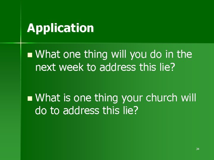 Application n What one thing will you do in the next week to address