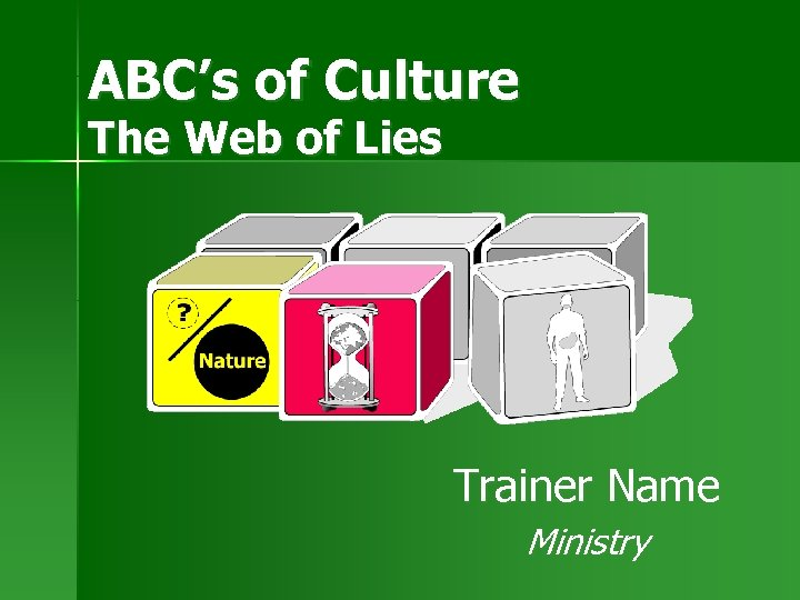 ABC's of Culture The Web of Lies Trainer Name Ministry