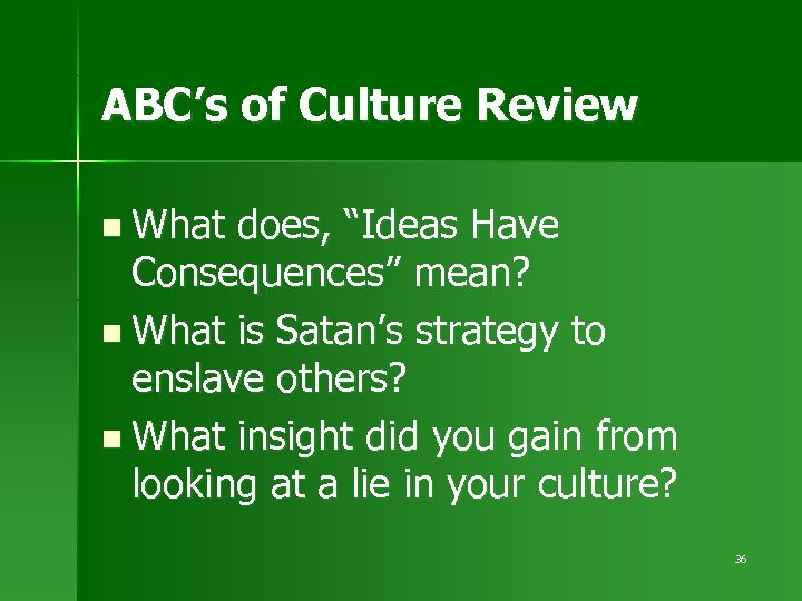 "ABC's of Culture Review n What does, ""Ideas Have Consequences"" mean? n What is"
