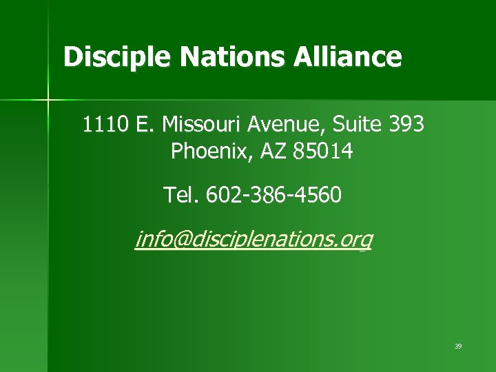 Disciple Nations Alliance 1110 E. Missouri Avenue, Suite 393 Phoenix, AZ 85014 Tel. 602