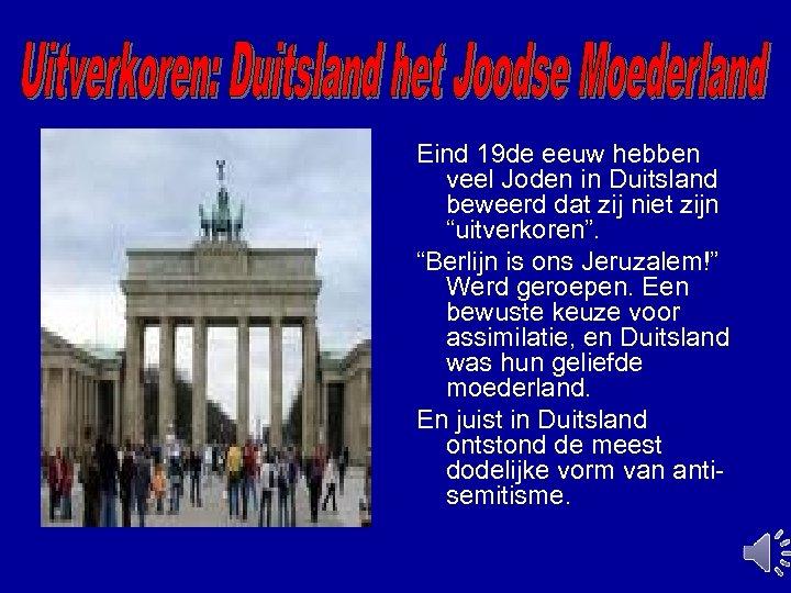 Eind 19 de eeuw hebben veel Joden in Duitsland beweerd dat zij niet zijn