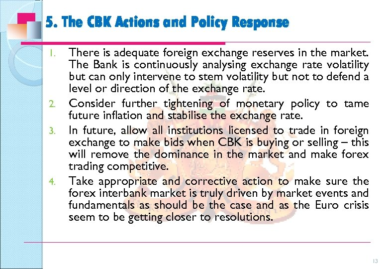 5. The CBK Actions and Policy Response 1. 2. 3. 4. There is adequate