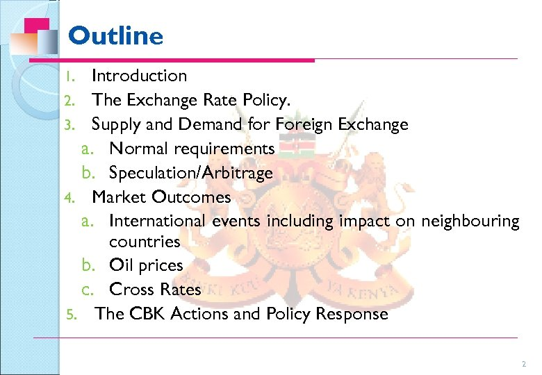 Outline Introduction 2. The Exchange Rate Policy. 3. Supply and Demand for Foreign Exchange