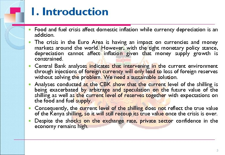 1. Introduction Food and fuel crisis affect domestic inflation while currency depreciation is an