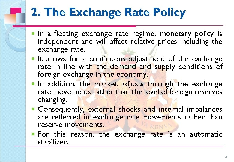 2. The Exchange Rate Policy In a floating exchange rate regime, monetary policy is