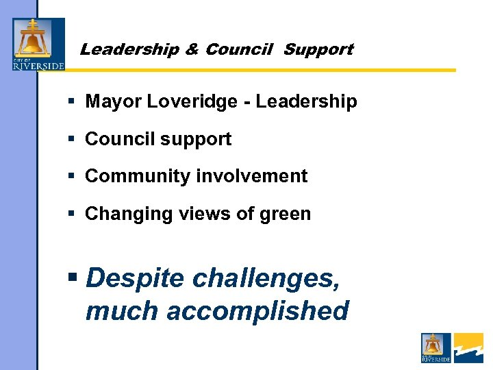 Leadership & Council Support § Mayor Loveridge - Leadership § Council support § Community