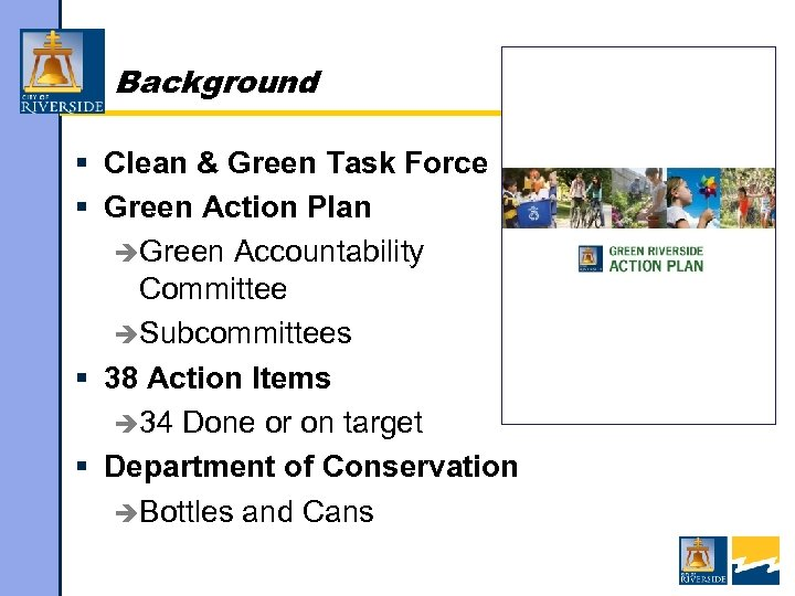 Background § Clean & Green Task Force § Green Action Plan èGreen Accountability Committee