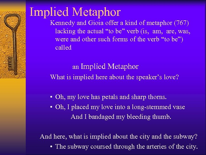 Implied Metaphor Kennedy and Gioia offer a kind of metaphor (767) lacking the actual