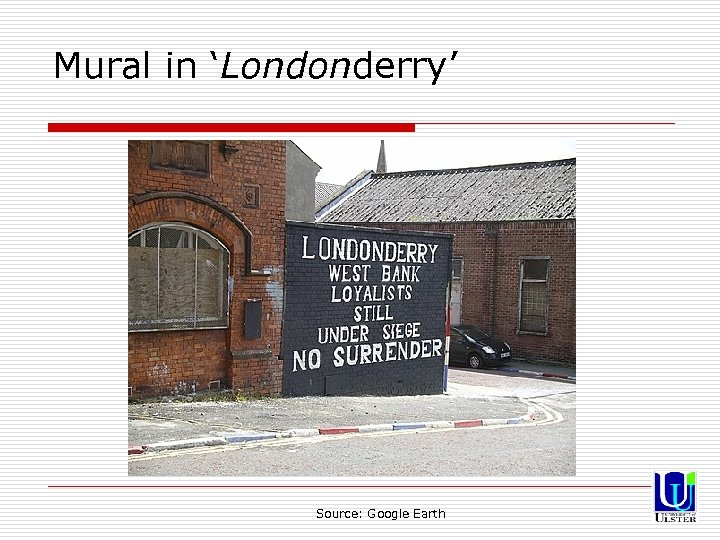 Mural in 'Londonderry' Source: Google Earth