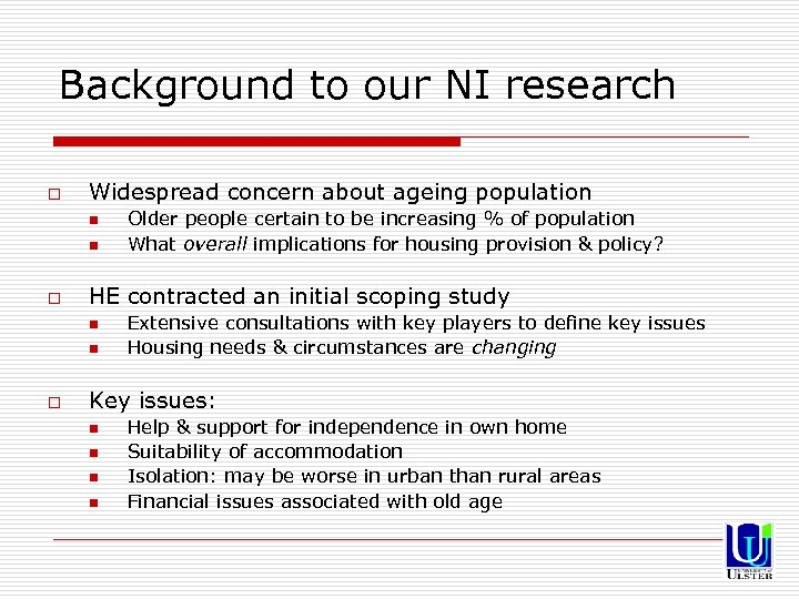 Background to our NI research o Widespread concern about ageing population n n o
