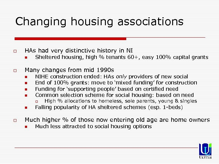 Changing housing associations o HAs had very distinctive history in NI n o Sheltered