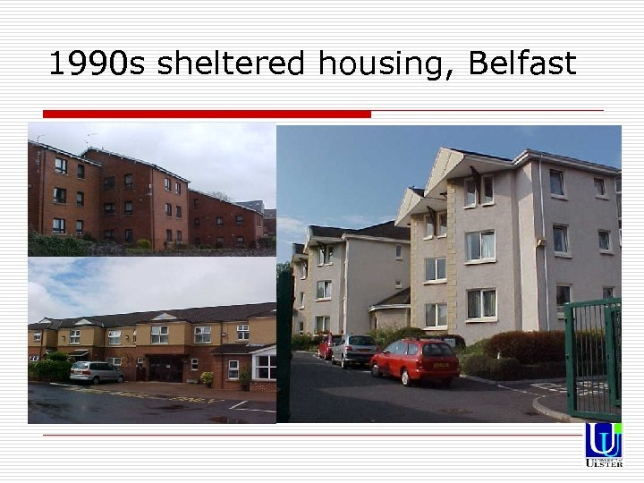 1990 s sheltered housing, Belfast o 1990 s sheltered housing, Belfast