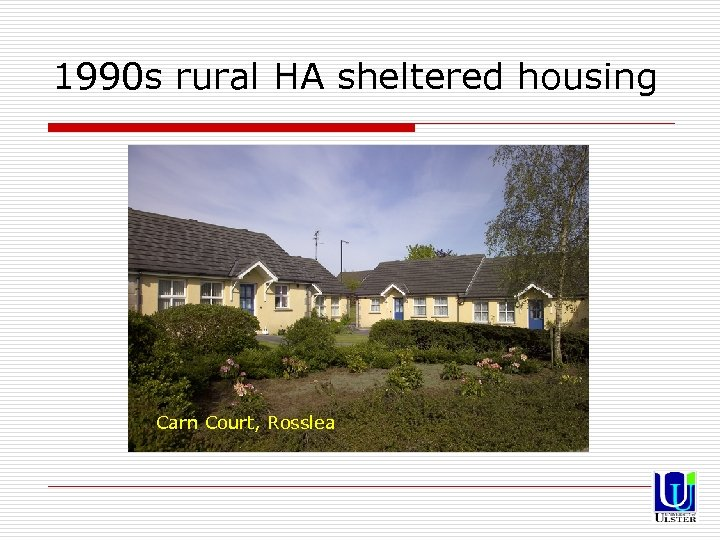 1990 s rural HA sheltered housing Carn Court, Rosslea