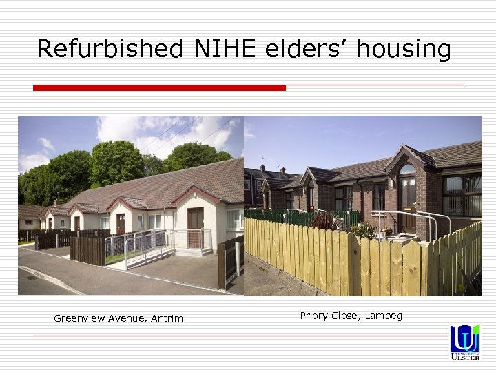 Refurbished NIHE elders' housing Greenview Avenue, Antrim Priory Close, Lambeg