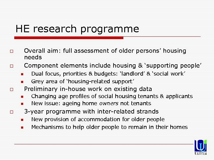 HE research programme Overall aim: full assessment of older persons' housing needs Component elements