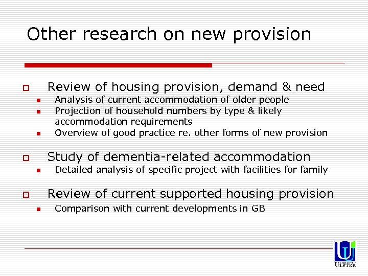 Other research on new provision Review of housing provision, demand & need o n
